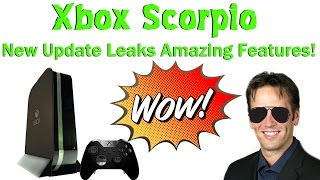 WOW! Xbox Scorpio's First Major Update Leaks! Has Amazing New Features And More!