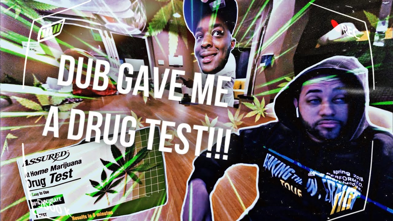 DUB gave me a Drug Test! Did I pass?