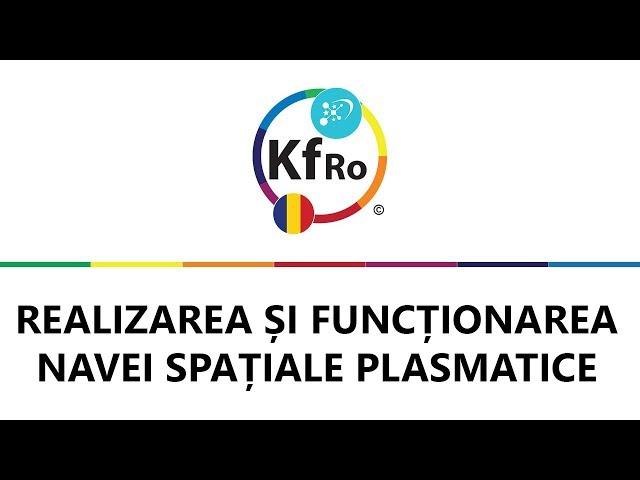 Explicatii Despre Realizarea si Functionarea Navei Spatiale Plasmatice