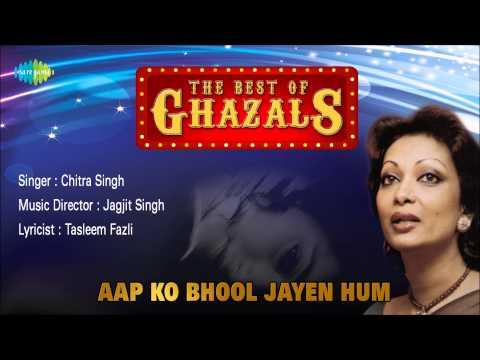 Aap Ko Bhool Jayen Hum   Ghazal Song   Chitra Singh
