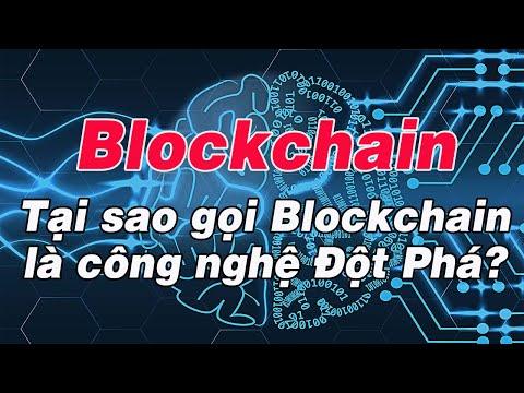 Blockchain là gì? Tại sao gọi Blockchain là công nghệ đột phá?