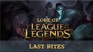 Lore of League of Legends - Last Rites *Yorick Extended Lore*