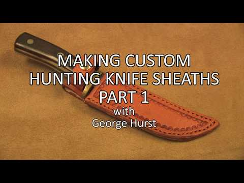 Learn How To Make A Custom Hunting Knife Sheaths   Part 1