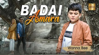 Download lagu Wanna Bee -  Badai Asmara (Official Music Video)