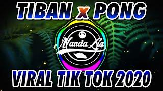 DJ TIBAN TIBAN x PONG PONG VIRAL TIK TOK TERBARU 🎶 DJ TIKTOK TERBARU 2020