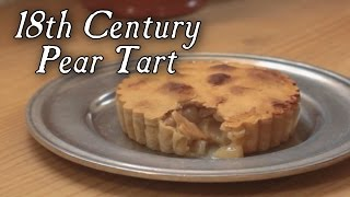 Pear Tart - 18th Century Cooking With Jas Townsend And Son S3e4