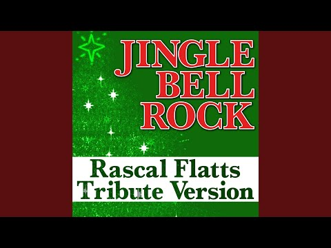 Jingle Bell Rock (Rascal Flatts Tribute Version)
