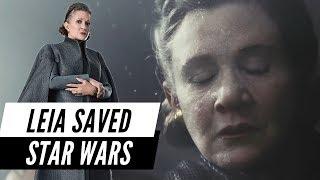 The Last Jedi: How Leia SAVED Star Wars