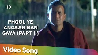 Phool Ye Angaar Ban Gaya (Part II) | Phool Aur Angaar (1993) | Mohd. Aziz Popular Music | Sad Song
