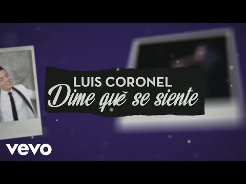 Luis Coronel - Dime Qué Se Siente (Official Lyric Video)