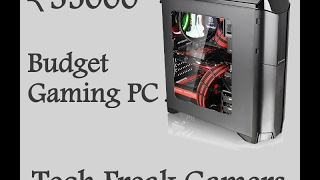 rs 35000 budget gaming pc indian price latest kaby lake build basics of building gaming pc