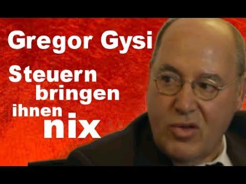 Gregor Gysi : Steuern bringen dem Bürger nichts...