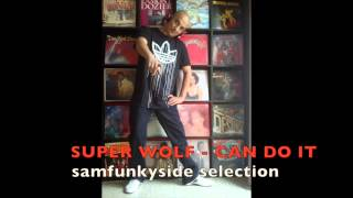 super wolf - can do it selection samfunkyside