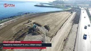 Trabzon Da Pazarkapı Ya Akıllı Do Ner Kavs Ak Yapılıyor