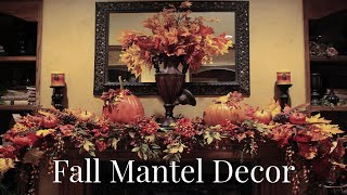 FALL DECOR 2019 - HOW TO DECORATE A FALL MANTEL - FALL DECORATE WITH ME - FALL TUSCAN DECOR