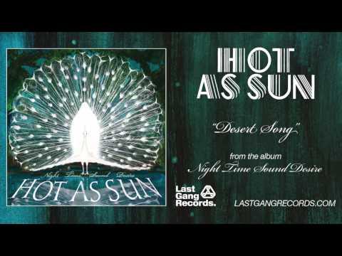 Hot As Sun - Desert Song