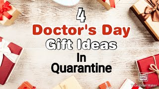 4 Amazing DIY Doctor's Day Gift Ideas During Quarantine | Doctors Day Gifts | Doctors Day Gifts 2020