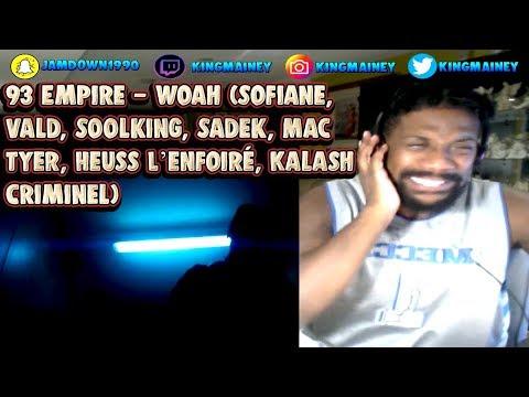 93 Empire -  Woah (Sofiane,Vald,Soolking,Sadek,Mac Tyer,Heuss L'enfoiré,Kalash Criminel) REACTION!!