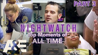 Nightwatch: Top Moments of ALL TIME - Part 3 | A&E
