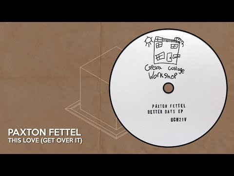 Paxton Fettel - This Love (Get Over It) Mp3