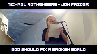 "God Should Fix a Broken World ""Live"" Michael Rothenberg - Jon Pazder - Ecosound Ensemble"