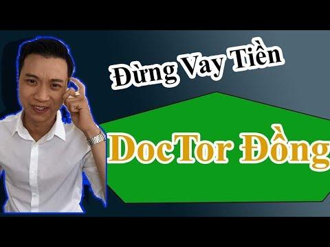 Đừng Bao Giờ Vay Tiền DocTor Đồng !!!