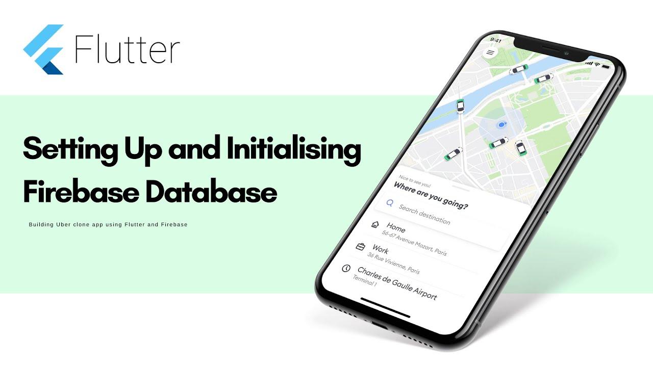 Flutter Uber App - Setting Up and Initialising Firebase Database