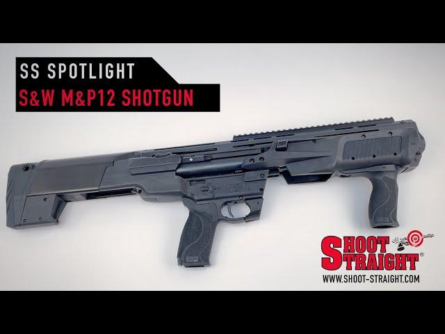 Smith & Wesson M&P12 12GA Shotgun - Shoot Straight Spotlight