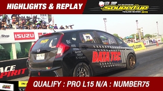 QUALIFY DAY3 | TRI-ACE RACING KING PRO L15 NA BY MRX | ธนวุฒิ  DATA TECH THAILAND (2016)