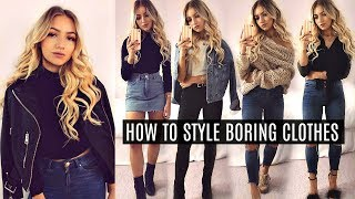 how to style boring clothes make simple clothes look stylish 2017