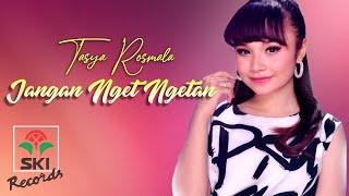 Download lagu Tasya Rosmala - Jangan Nget Ngetan (Official Music Video)