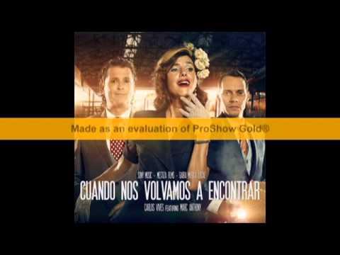 Carlos Vives Feat. Marc Anthony - Cuando nos volvamos a encontrar - Version Salsa.