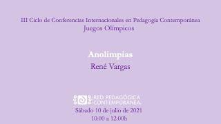 Conferencia: Anolimpias sábado 10 de julio de 2021