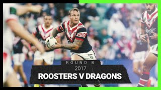 Roosters v Dragons | Round 8 2017 | Full Match Replay
