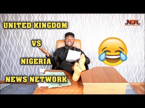 UK VS NIGERIA NEWS NETWORK