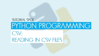 Python Programming Reading CSV Files - Part 01