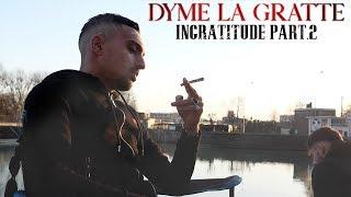 Dymé la Gratte - Ingratitude (Part.2) I Daymolition