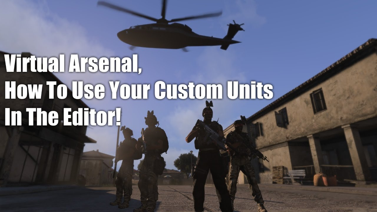 Arma 3 Tutorial, How To Use Your Virtual Arsenal Units In the Editor!