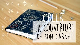 TUTO :: COMMENT CREER LA COUVERTURE DE SON CARNET