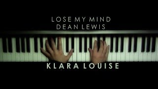 LOSE MY MIND | Dean Lewis Piano Cover