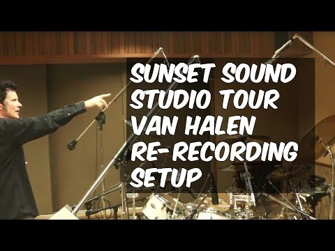 Sunset Sound Studio Tour - Van Halen Recording Setup - Warre