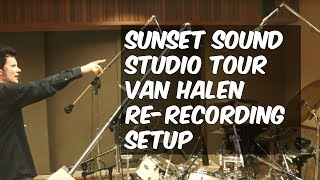 Sunset Sound Studio Tour - Van Halen Recording Setup - Warren Huart: Produce Like a Pro