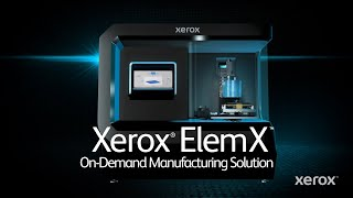 Introducing the Xerox® ElemX™ Liquid Metal Printer
