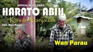 Download lagu HARATO ABIH KAWAN MANJAUAH LAGU RATOK  By WAN PARAU (OFFICIAL MUSIC VIDEO)