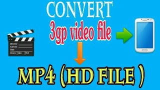 How to Convert 3Gp video file into Mp4 HD video file in your Android phone