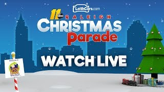 It's time for the ABC11/LeithCars Christmas Parade, present by Shop Local Raleigh