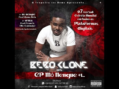 Bebo Clone (EP) Mô Nengue ft.Dama Nela + Druka ft.Mc Cabinda [Audio]