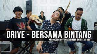 [ KERONCONG ] Drive - Bersama Bintang cover Remember Entertainment