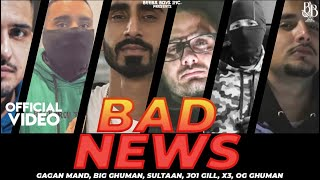 Sultaan - Bad News Ft. Gagan Mand | BIG Ghuman | JO1 Gill | X3 | OG Ghuman | Latest Punjabi Song