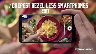 Top 7 Best Cheap Bezel-Less Smartphones 2017 (Edge-to-Edge Display)